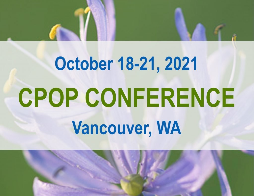 CPOP Conference, October 18-21, 2021 in Vancouver, WA.